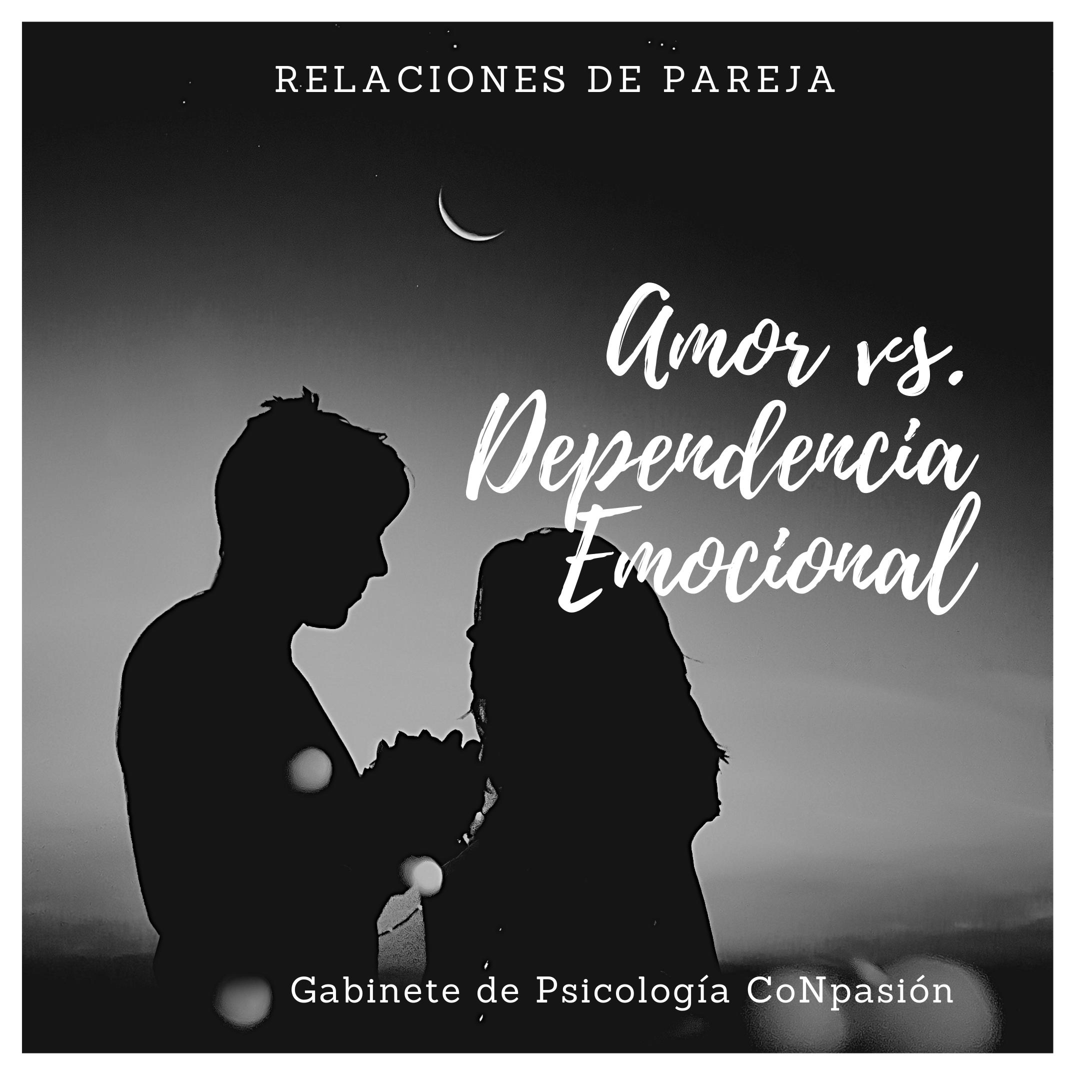 Amor y Dependencia Emocional.